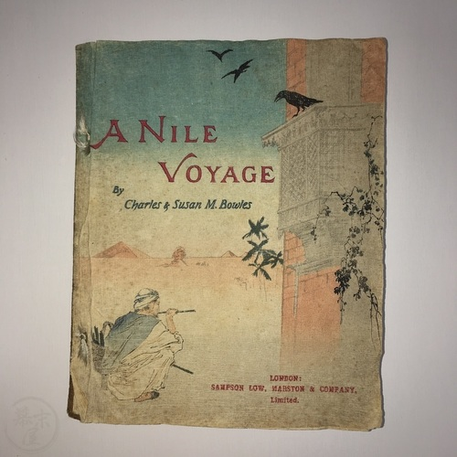 A Nile Voyage by Charles & Susan M. Bowles